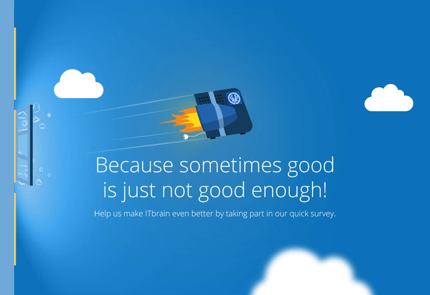 "TeamViewer - Illustration Rakete über weißem Schriftzug ""Because sometimes good is just not good enough!"" auf blauem Himmel"